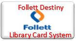 Follett Destiny Library Card System